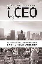 i,CEO: The Handbook for a Thrilling Journey in Entrepreneurship