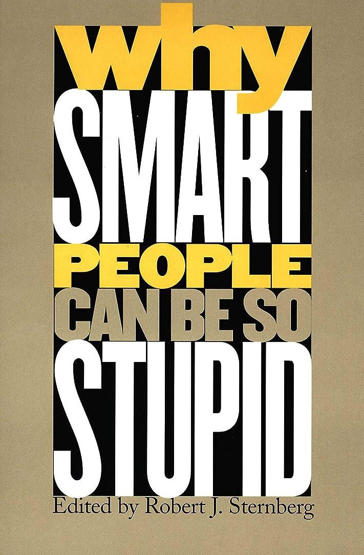 学期それによって識別Why Smart People Can Be So Stupid (English Edition)