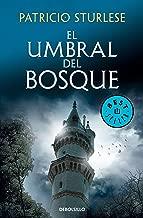 El umbral del bosque: Un oscuro secreto. Un linaje maldito. La travesía comienza (Spanish Edition)