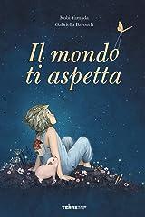 Il mondo ti aspetta (L'Acchiappastorie) (Italian Edition) Kindle Edition