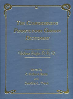 The Comprehensive Pennsylvania German Dictionary, Volume Eight: O, P, R
