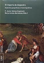 EL IMPERIO DE ALEJANDRO: Aspectos geográficos e historiográficos: 64 (Monografías Humanidades)
