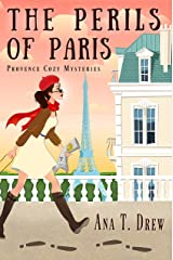 The Perils of Paris: a Provence Cozy Mystery (Julie Cavallo Investigates) (English Edition) Format Kindle