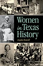 Women in Texas History (Women in Texas History Series, sponsored by the Ruthe Winegarten Memorial Foundation)