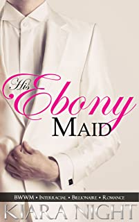 His Ebony Maid (BWWM Interracial Billionaire Romance)