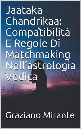 Jaataka Chandrikaa: Compatibilità E Regole Di Matchmaking Nellastrologia Vedica