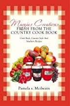Margies Creations Fresh from the Country Cook Book: Cook Book, Country Style and Southern Recipes