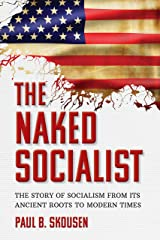The Naked Socialist: The Story of Socialism from its Ancient Roots to Modern Times (The Naked Series Book 3) Kindle Edition