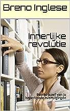 Innerlijke revolutie: Bevrijd jezelf van je beperkende overtuigingen