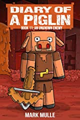 Diary of a Piglin Book 11: An Unknown Enemy Kindle Edition