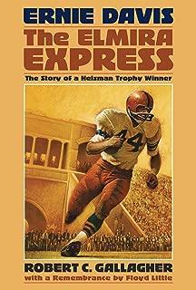 Ernie Davis, the Elmira Express: The Story of a Heisman Trophy Winner