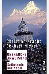 Gebrauchsanweisung für Kathmandu und Nepal: 4. aktualisierte Auflage 2018 (German Edition) Format Kindle