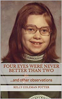 Four Eyes Were Never Better Than Two...and other observations