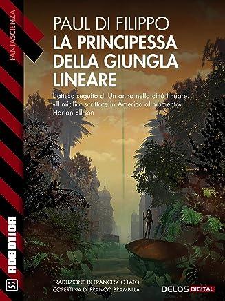 La principessa della giungla lineare: Città lineare 2 (Robotica)
