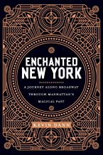 Enchanted New York: A Journey along Broadway through Manhattan's Magical Past