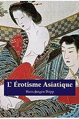 L'Erotisme Asiatique (French Edition) Kindle Edition