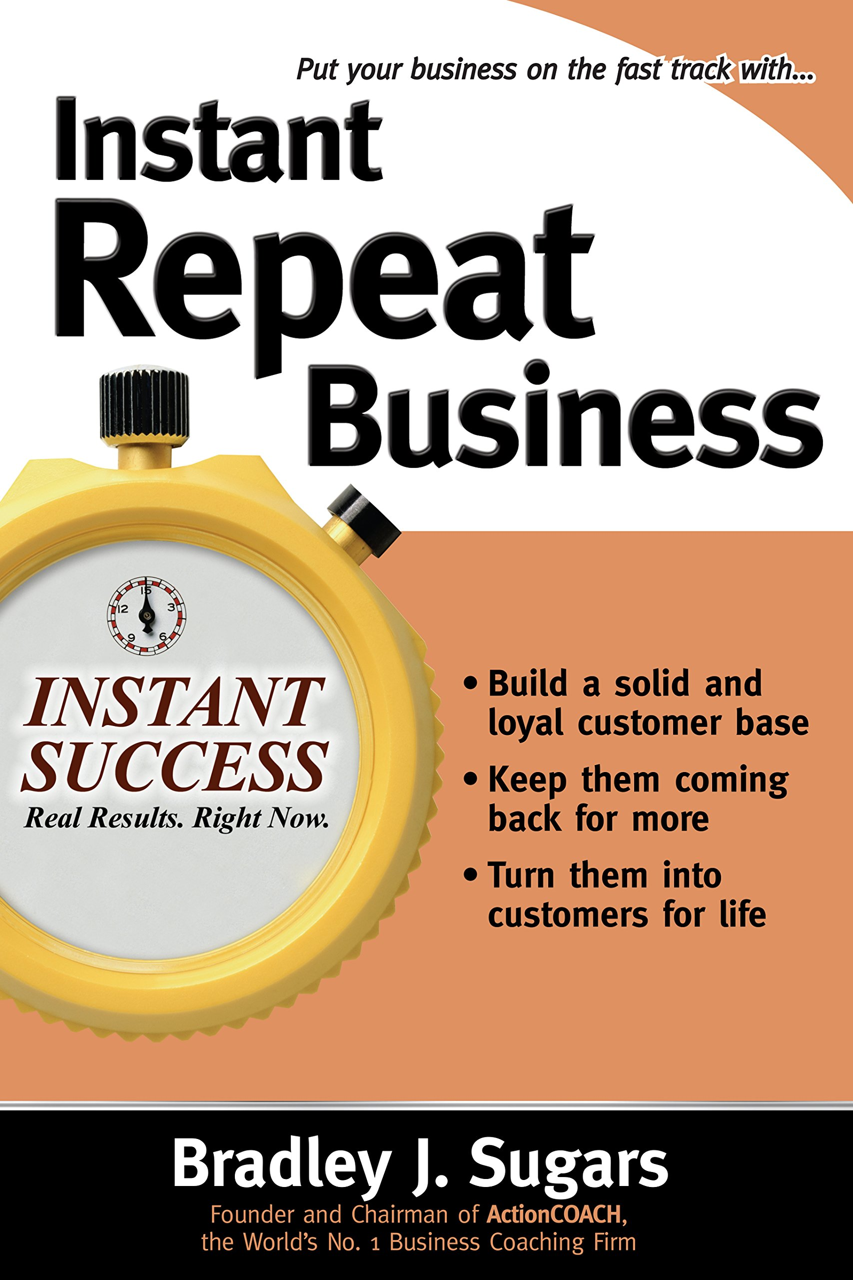 Instant Repeat Business: Loyalty Strategies That Keep Customers Coming Back (Instant Success Series)