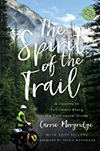 The Spirit of the Trail Special Edition: A Journey to Fulfillment Along the Continental Divide