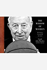 The Wisdom of Wooden: My Century On and Off the Court Kindle Edition