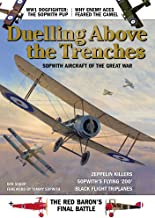 Duelling Above the Trenches - Sopwith Aircraft of the Great War