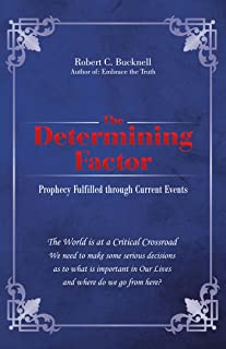 The Determining Factor: Prophecy Fulfilled Through Current Events