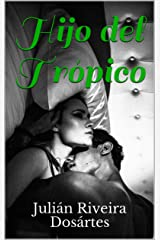 Hijo del Trópico (Spanish Edition) Kindle Edition