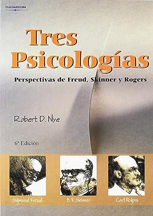 Tres psicologías. Perspectivas de Freud, Skinner y Rogers