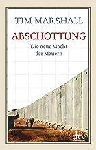 Abschottung: Die neue Macht der Mauern (German Edition)