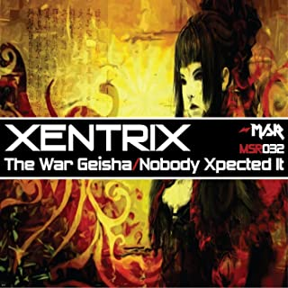 The War Geisha/Nobody Xpected It