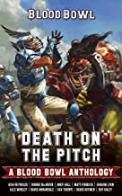 Death on the Pitch: A Blood Bowl Anthology