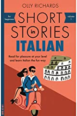Short Stories in Italian for Beginners: Read for pleasure at your level, expand your vocabulary and learn Italian the fun way! (Foreign Language Graded Reader Series Vol. 1) (Italian Edition) eBook Kindle