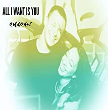 All I Want Is You