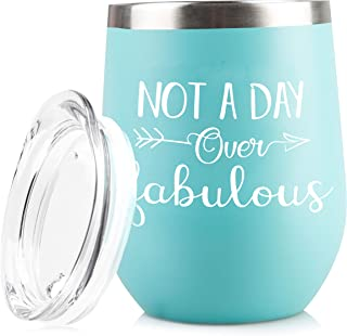 Not A Day Over Fabulous – Funny 30th 40th 50th 60th 70th Birthday Wine Glass Gift for Women - Perfect Anniversary or Retirement Gifts Her, Mom, Best Friend, Wife, Sister - 12oz Stainless Steel Tumbler