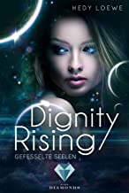 Dignity Rising 1: Gefesselte Seelen (German Edition)