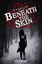 Beneath The Skin (The Shadows in Light Book 2)