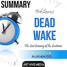 Erik Larson's Dead Wake: The Last Crossing of the Lusitania Summary
