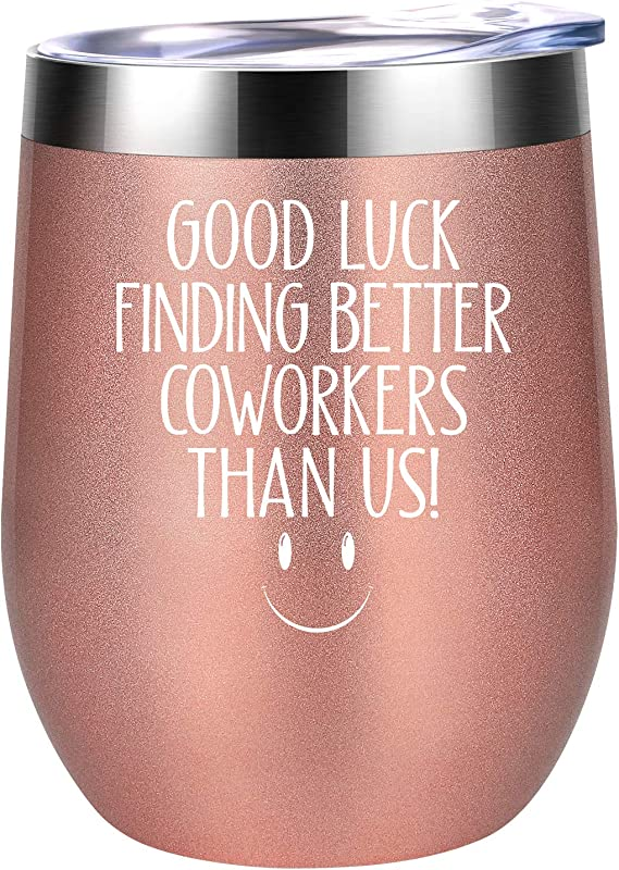 Good Luck Finding Better Coworkers Than Us Going Away Gift For Coworker Leaving New Job Farewell Goodbye Job Promotion Gifts For Women Coworker Colleague Boss Friends Coolife Wine Tumbler