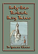 FORTY-FOUR TURKISH FAIRY TALES - 44 children's stories from Turkey: A treasure chest of 44 classic Turkish children's stories drawing on the rich folklore ... along the Silk Route PLUS 9th ebook FREE 8)