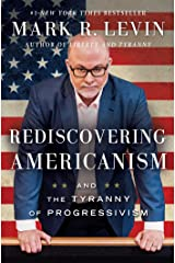 Rediscovering Americanism: And the Tyranny of Progressivism Kindle Edition