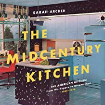 The Midcentury Kitchen: America's Favorite Room, from Workspace to Dreamscape, 1940s-1970s (English Edition)