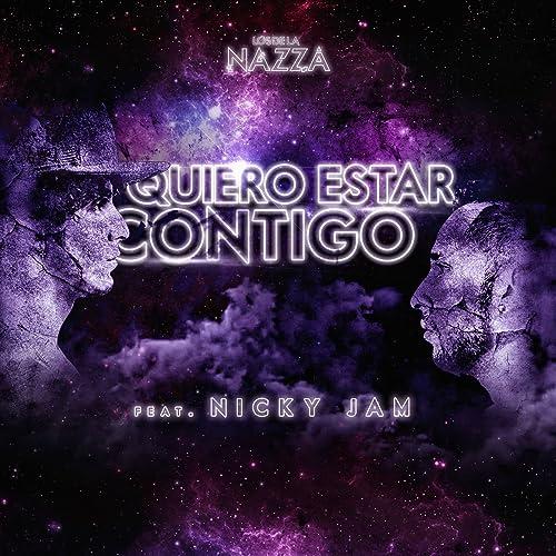 Quiero Estar Contigo (feat. Nicky Jam) de Los de la Nazza en ...