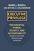 Executive Privilege: Presidential Power, Secrecy, and Accountability (Studies in Government and Public Policy)