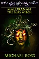 The Big Fairy Adventures: Maldranan the Fairy Witch Kindle Edition