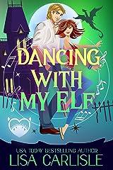 Dancing with My Elf: A Dragon Shifter Romantic Comedy (Salem Supernaturals Book 3) Kindle Edition