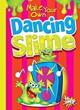 Make Your Own Dancing Slime (Make Your Own Fun)