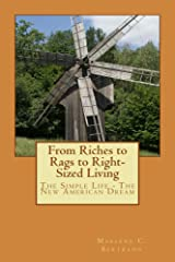 From Riches to Rags to Right-Sized Living: The Simple Life - The New American Dream Kindle Edition