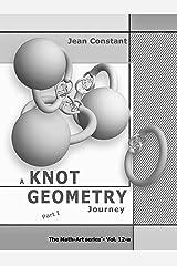 A 52 week Knot Geometry journey - Part 1: A Math-Art, ethnomathematics project (The Math-Art series Book 12) Kindle Edition