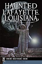 Haunted Lafayette, Louisiana (Haunted America)