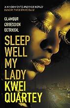 Sleep Well, My Lady: The unputdownable Ghanaian crime novel (Ghana Mysteries Book 2)