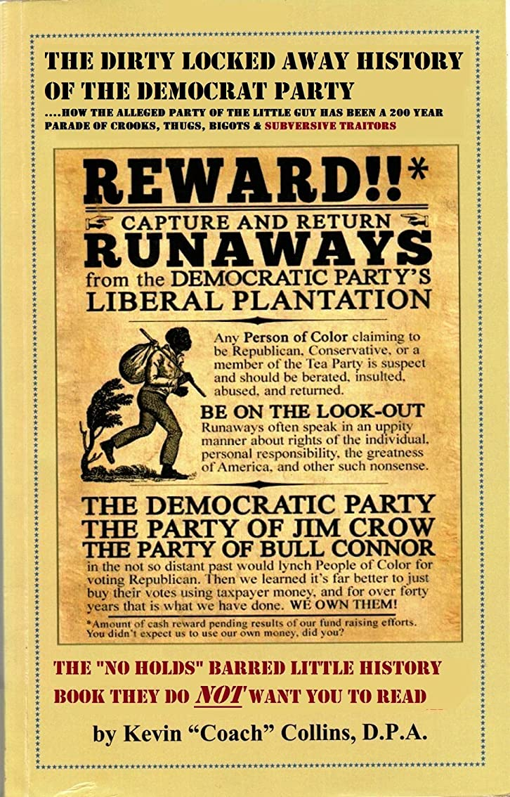 先のことを考える耕す創傷The Dirty Locked Away History of the Democrat Party…: How the Alleged Party of the Little Guy Has Been a 200 Year Parade of Crooks, Thugs, Bigots & Subversive Traitors (English Edition)